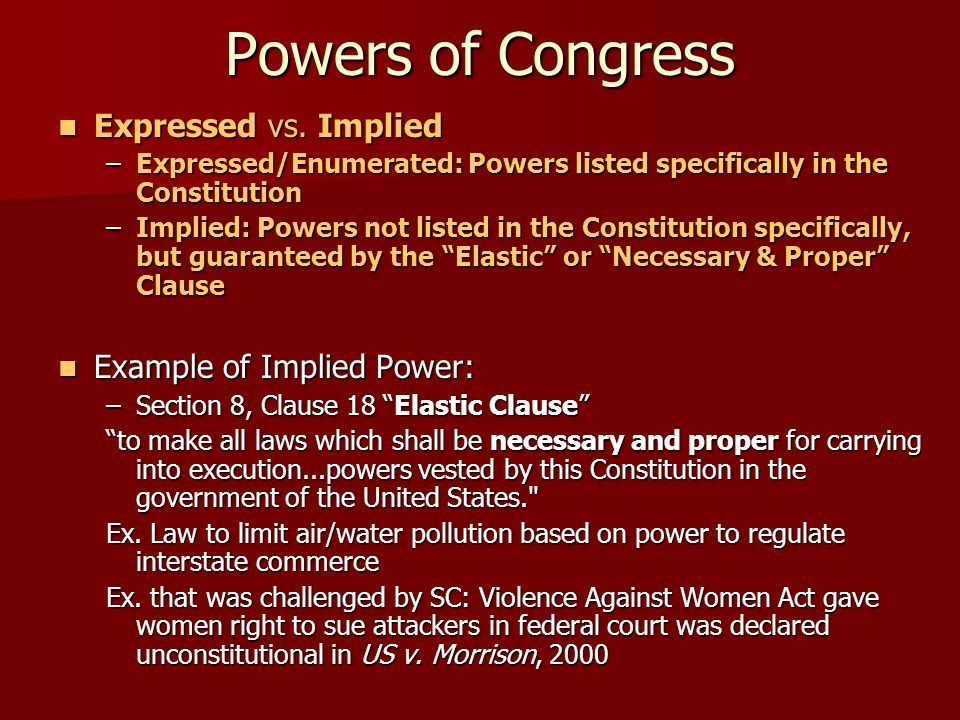 Powers of Congress Expressed vs. Implied Example of Implied Power: