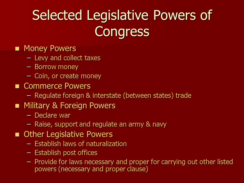 Selected Legislative Powers of Congress