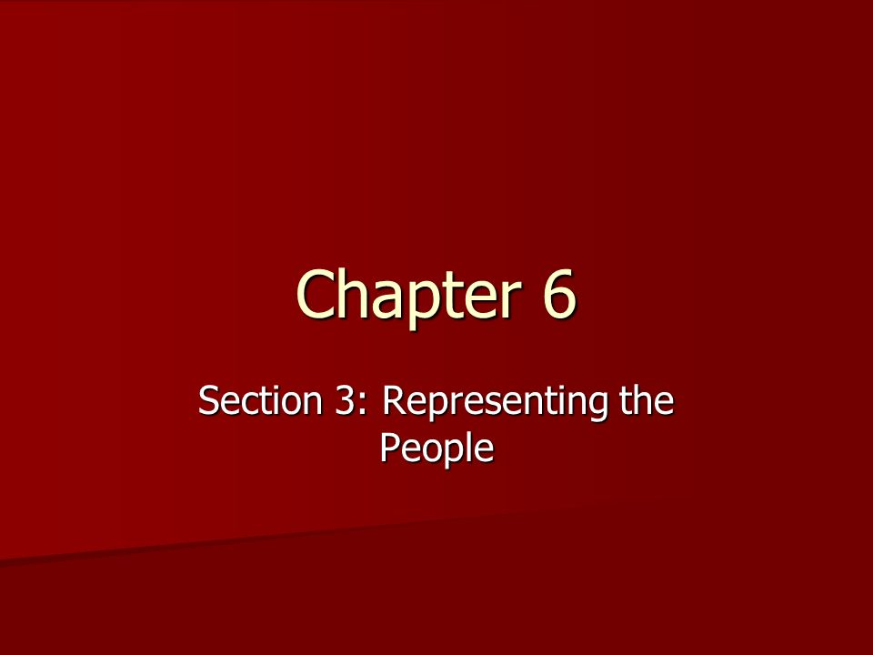 Section 3: Representing the People