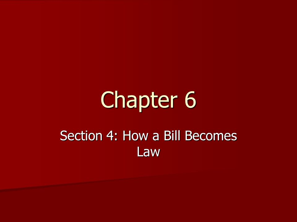 Section 4: How a Bill Becomes Law