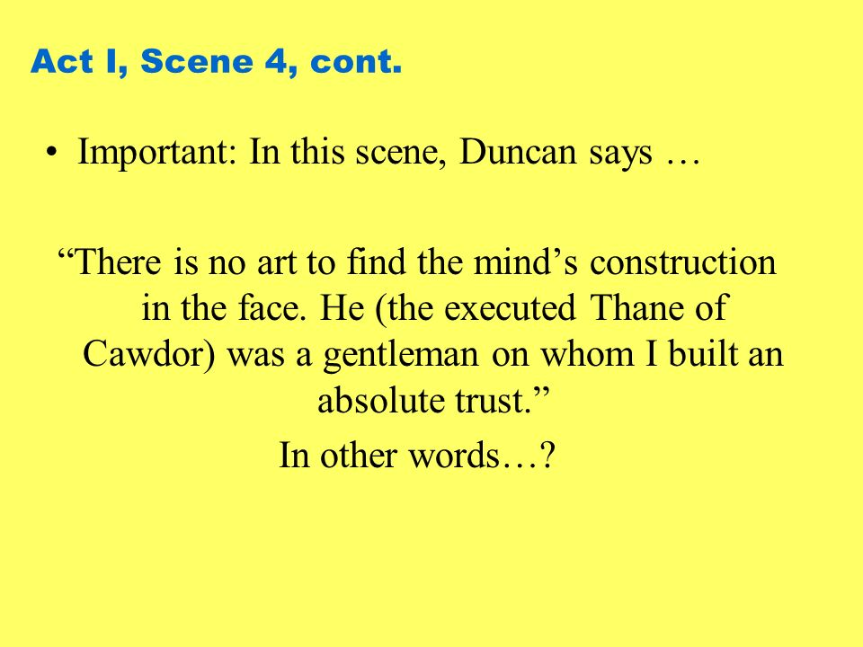 Important: In this scene, Duncan says …