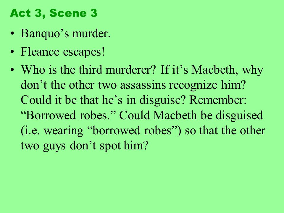 Banquo's murder. Fleance escapes!