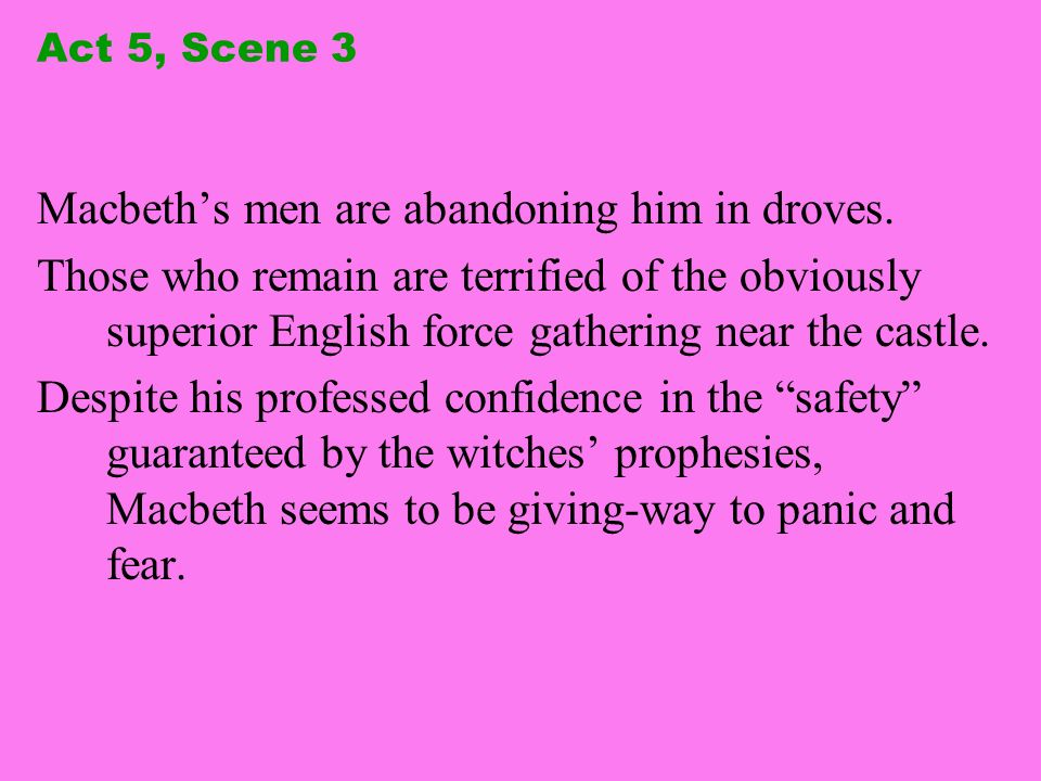 Macbeth's men are abandoning him in droves.