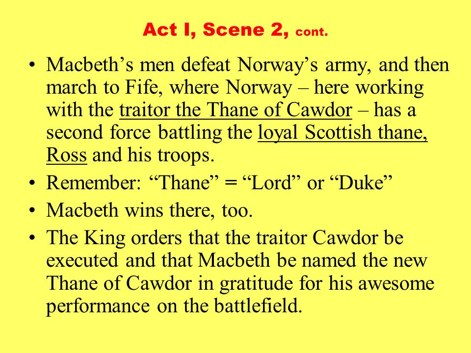 Remember: Thane = Lord or Duke Macbeth wins there, too.