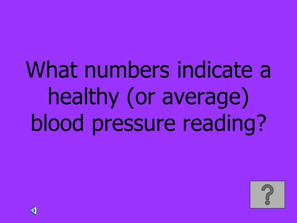 What numbers indicate a healthy (or average) blood pressure reading