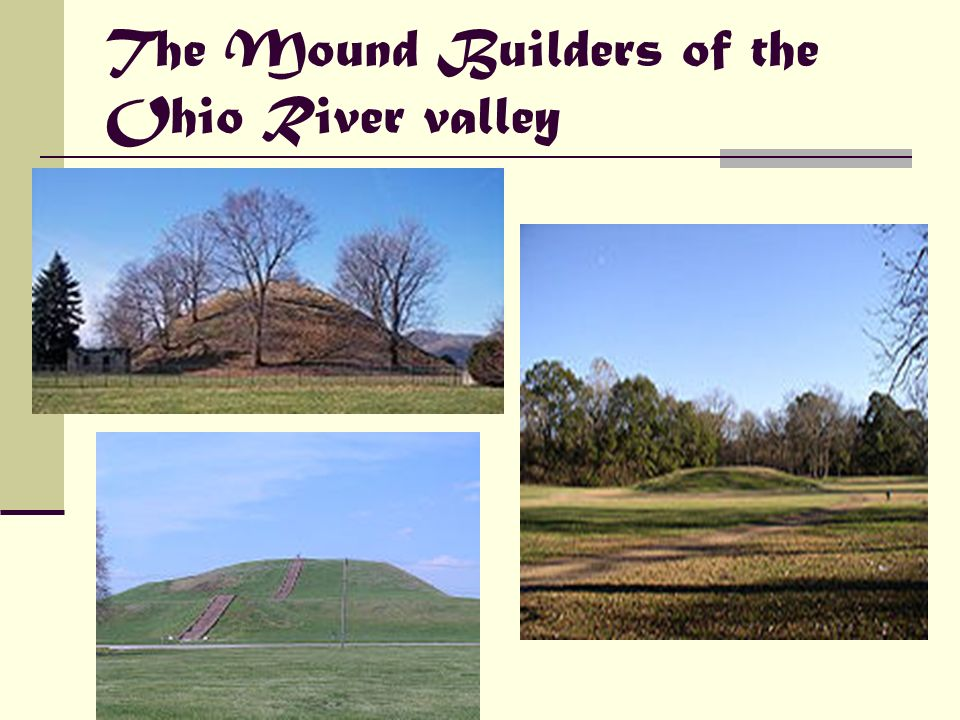 The Mound Builders of the Ohio River valley