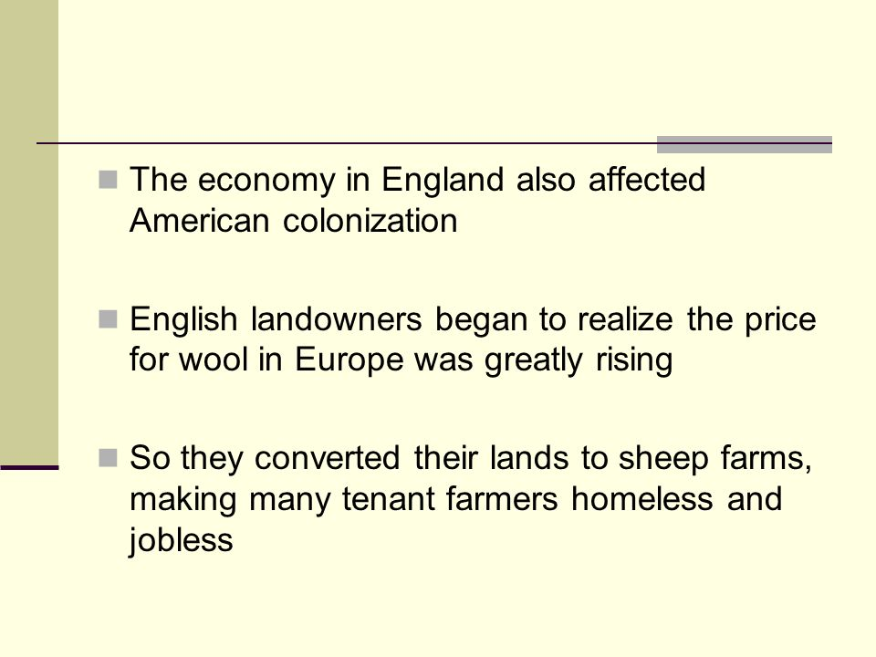 The economy in England also affected American colonization