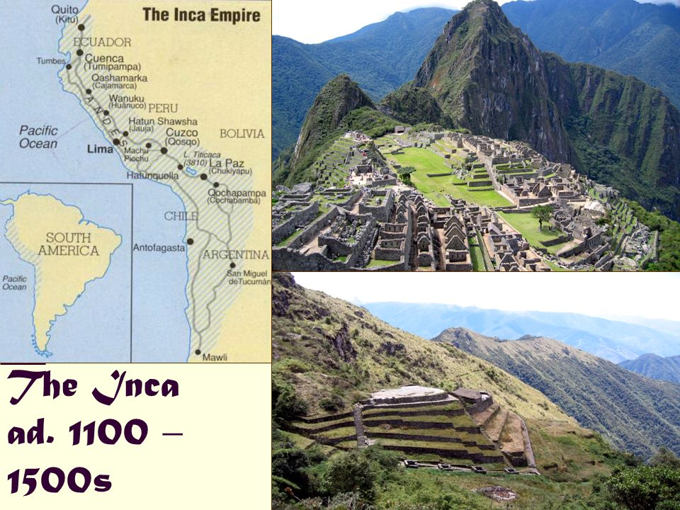 The Inca ad. 1100 – 1500s