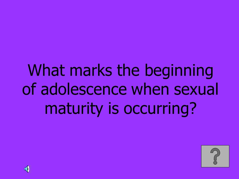 What marks the beginning of adolescence when sexual maturity is occurring
