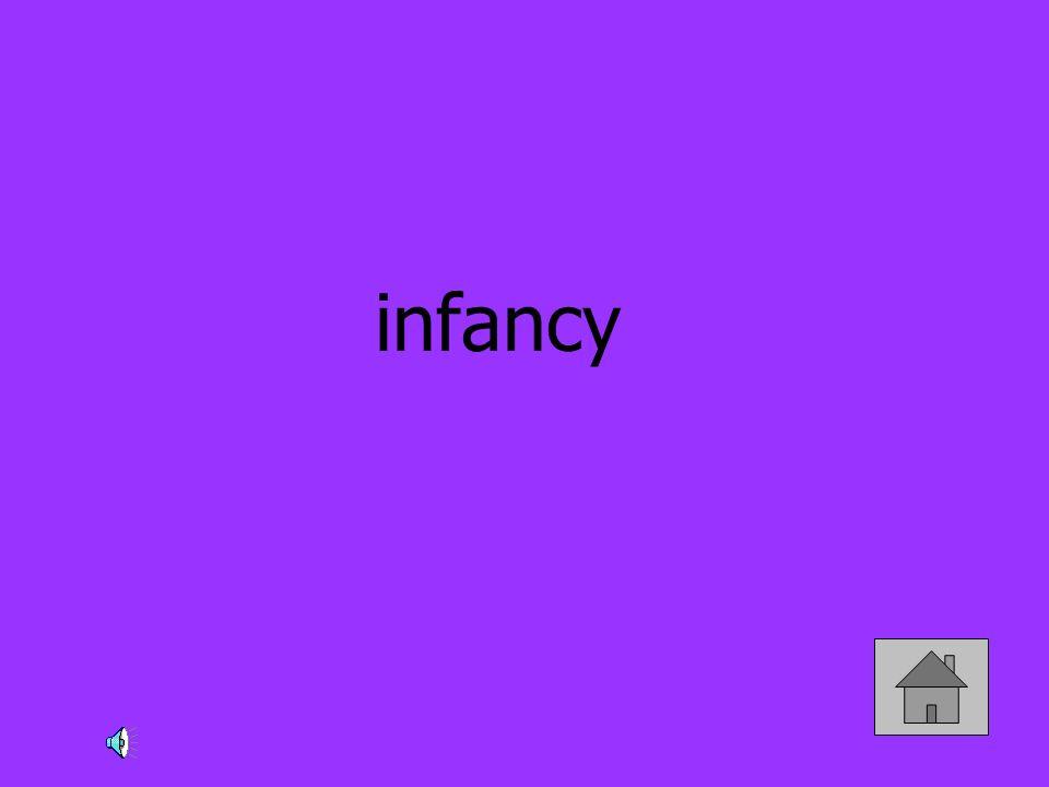 infancy