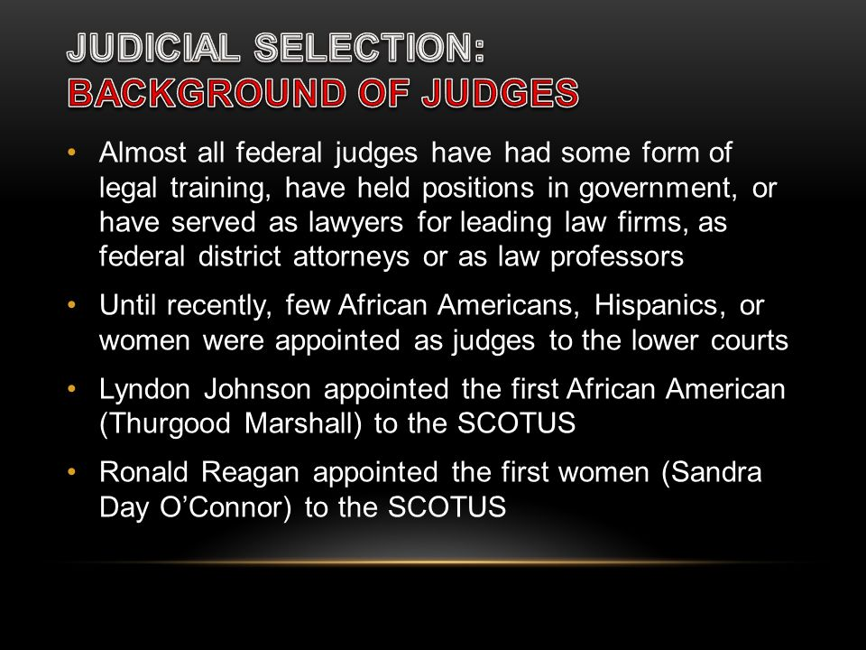 JUDICIAL SELECTION: BACKGROUND OF JUDGES