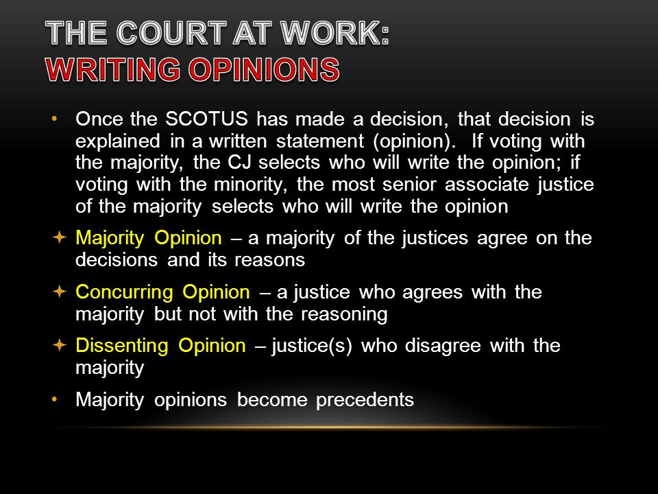 THE COURT AT WORK: WRITING OPINIONS