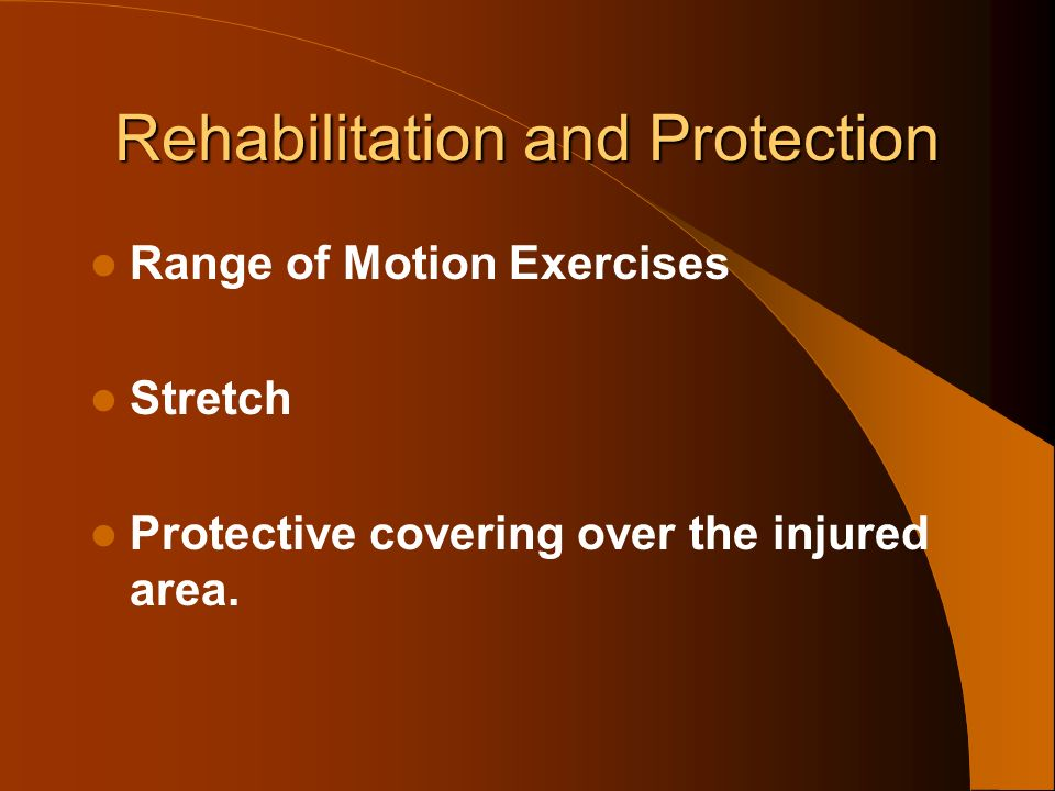 Rehabilitation and Protection