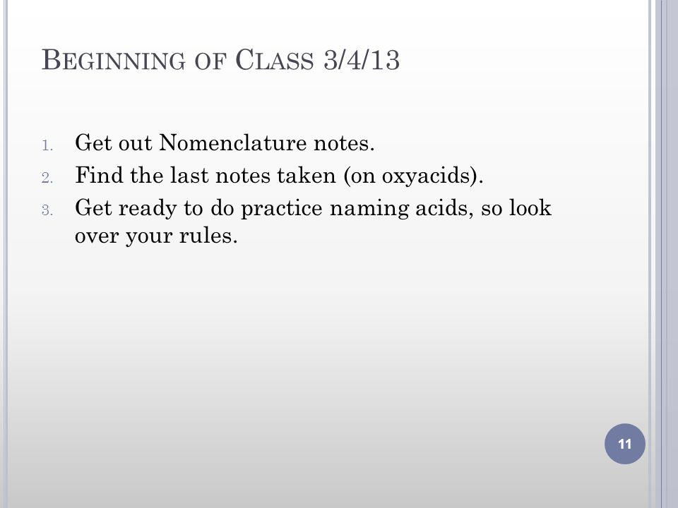 Beginning of Class 3/4/13 Get out Nomenclature notes.