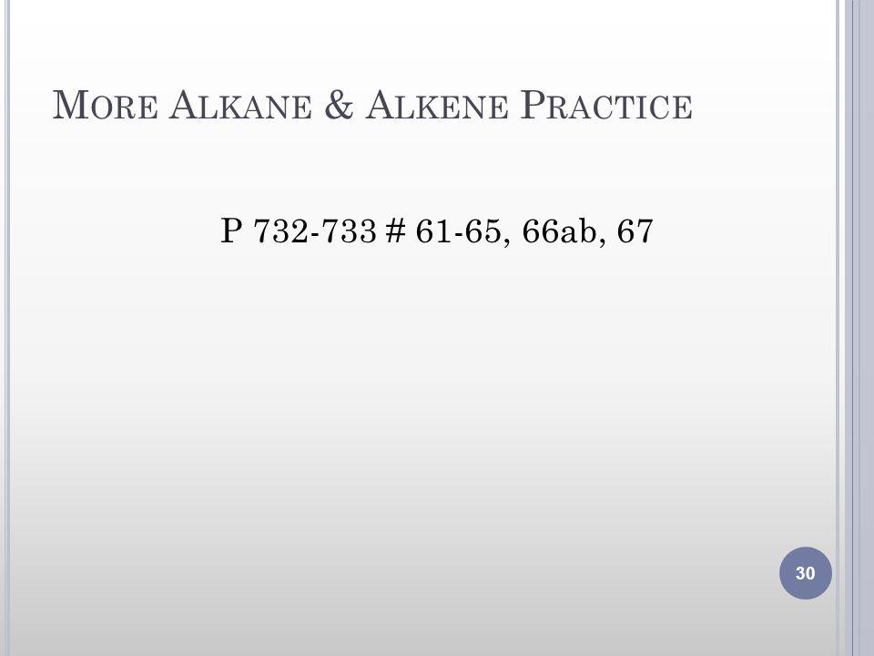 More Alkane & Alkene Practice