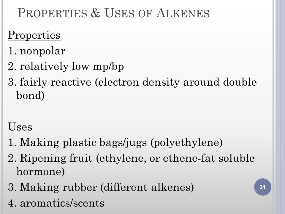 Properties & Uses of Alkenes