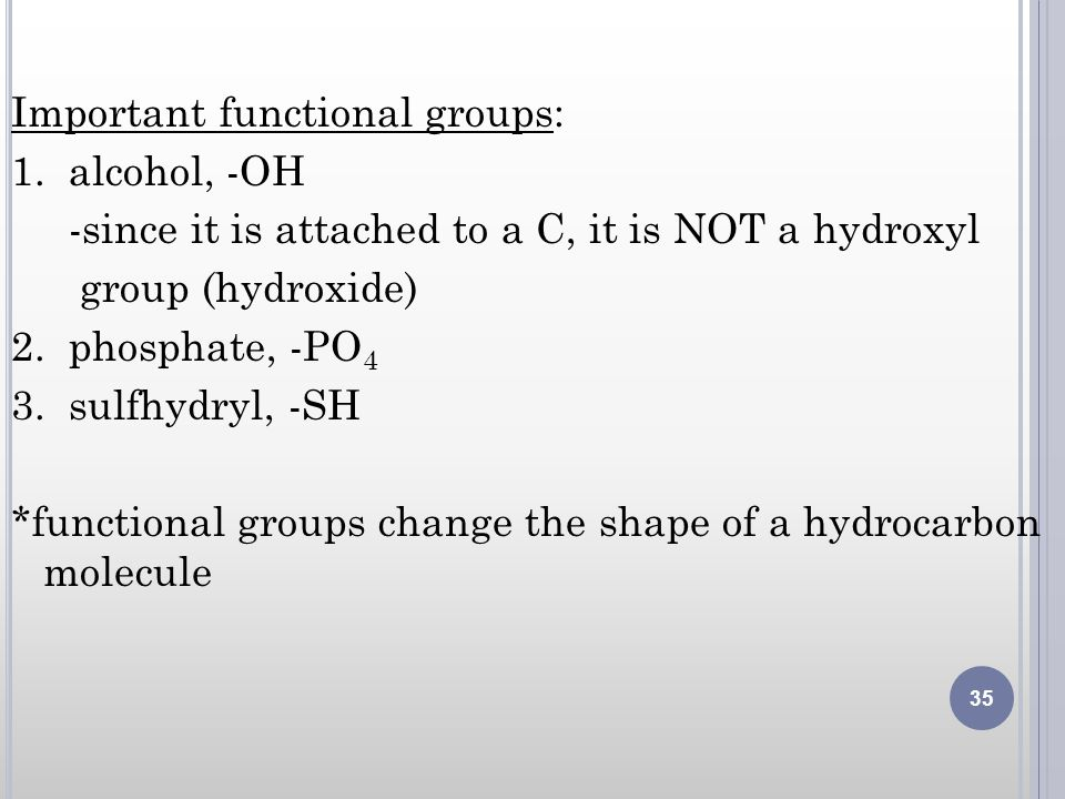 Important functional groups: