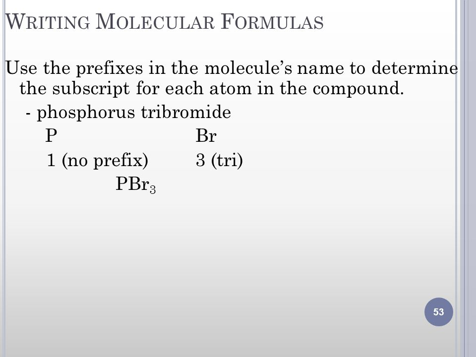 Writing Molecular Formulas
