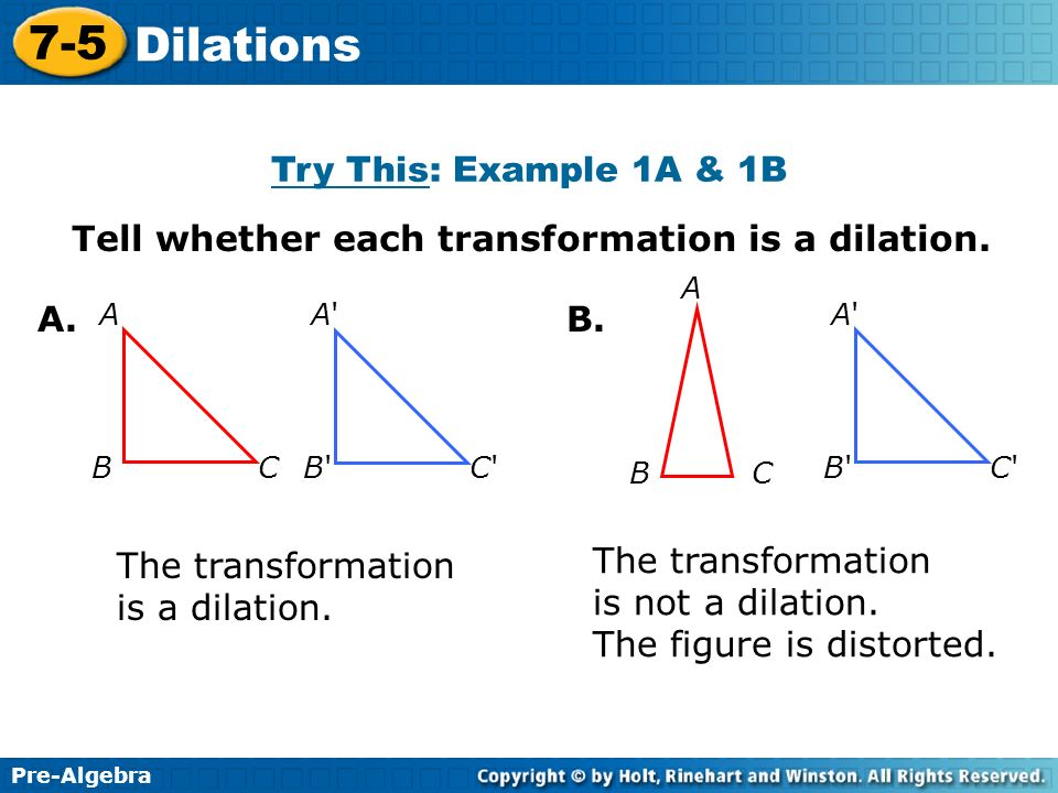 Tell whether each transformation is a dilation.