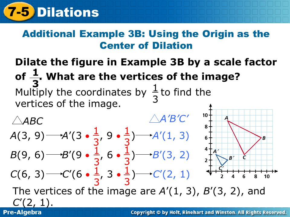 Additional Example 3B: Using the Origin as the Center of Dilation