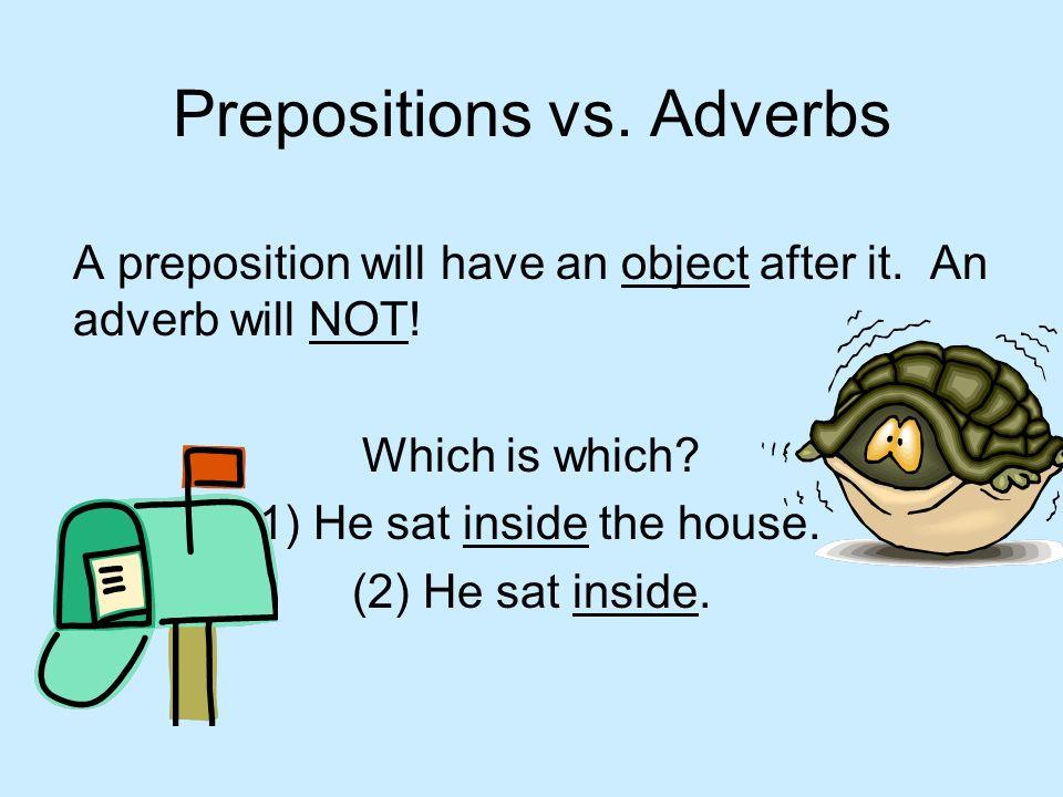 Prepositions vs. Adverbs