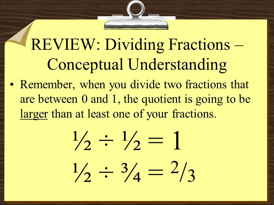 REVIEW: Dividing Fractions – Conceptual Understanding