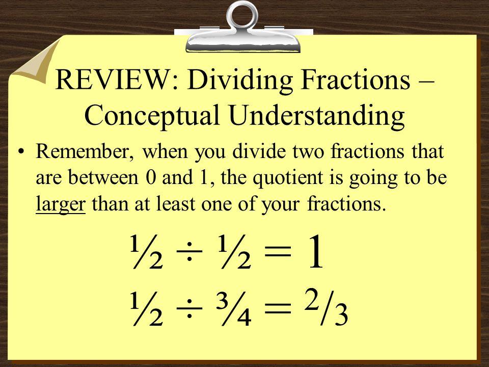 REVIEW: Dividing Fractions – Conceptual Understanding