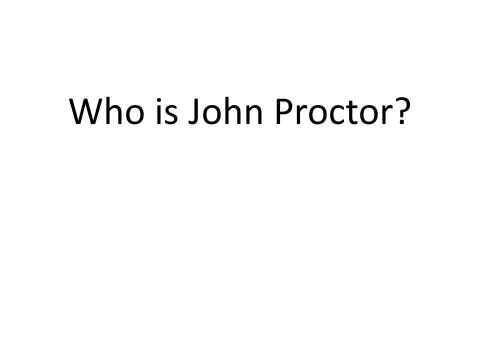 Who is John Proctor