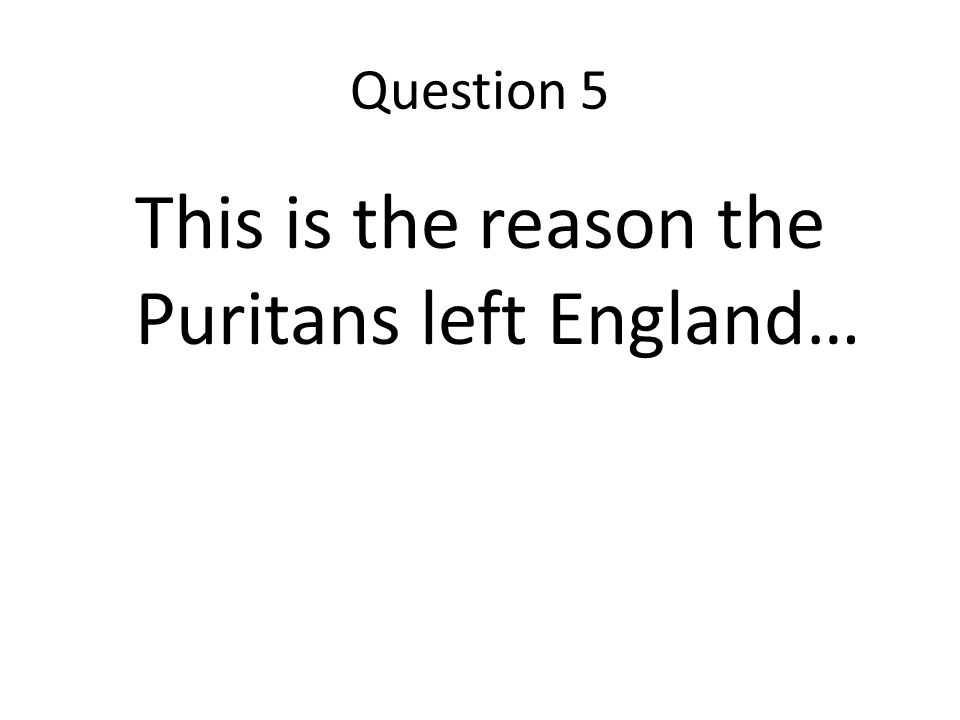 This is the reason the Puritans left England…