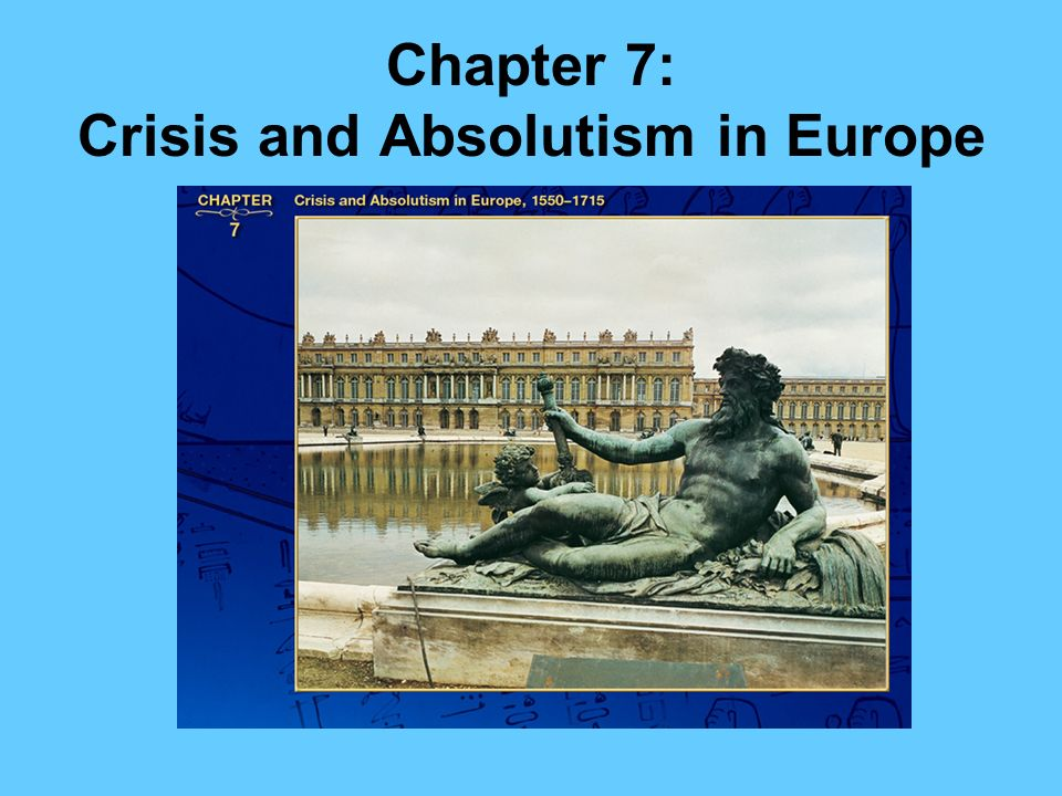 Chapter 7: Crisis and Absolutism in Europe