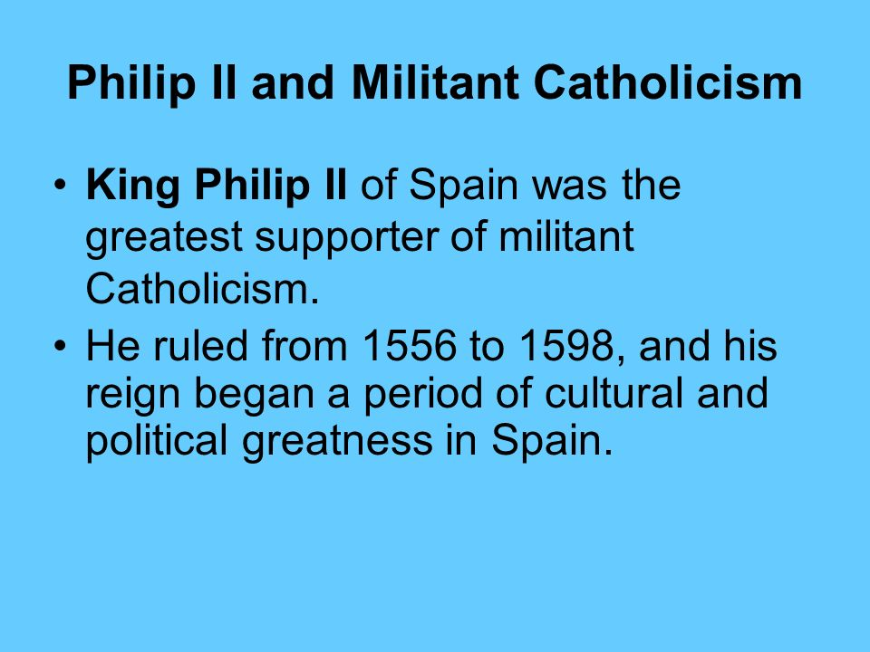 Philip II and Militant Catholicism