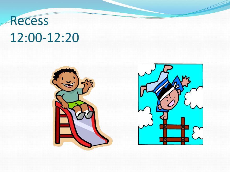 Recess 12:00-12:20