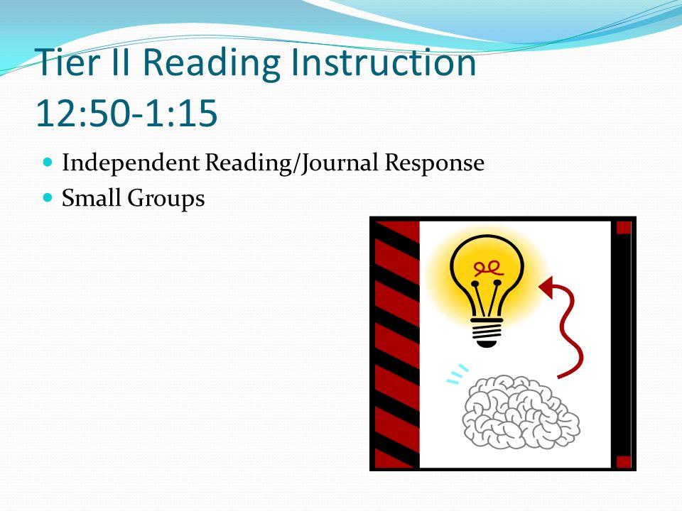 Tier II Reading Instruction 12:50-1:15