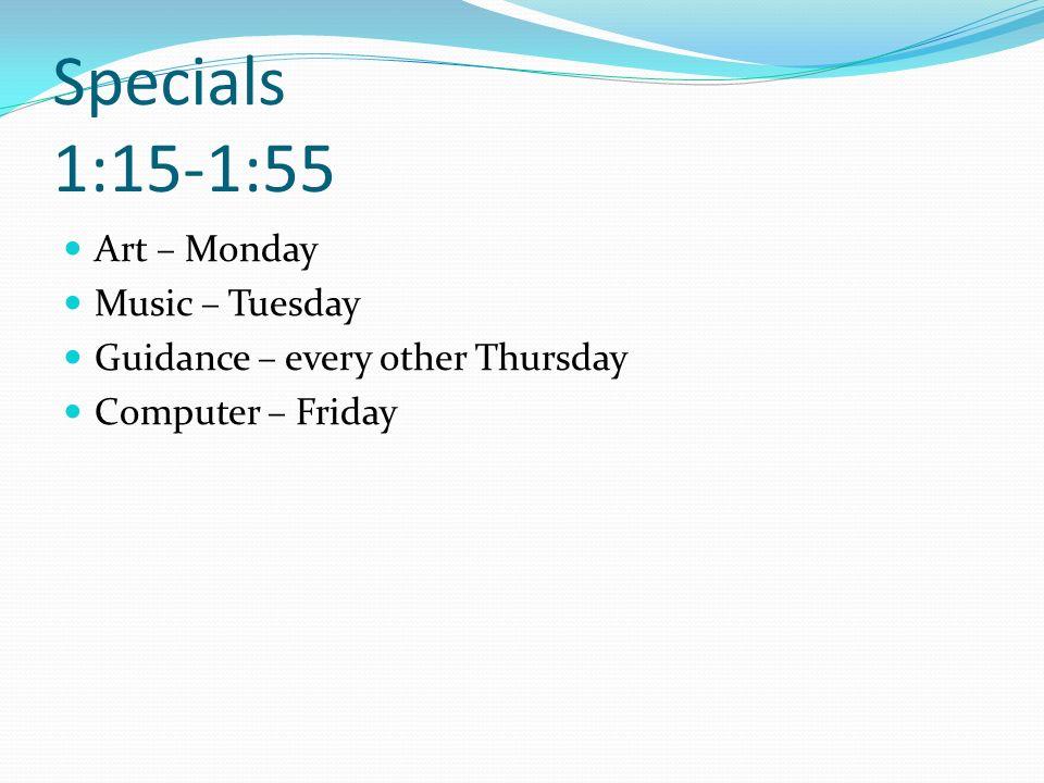 Specials 1:15-1:55 Art – Monday Music – Tuesday