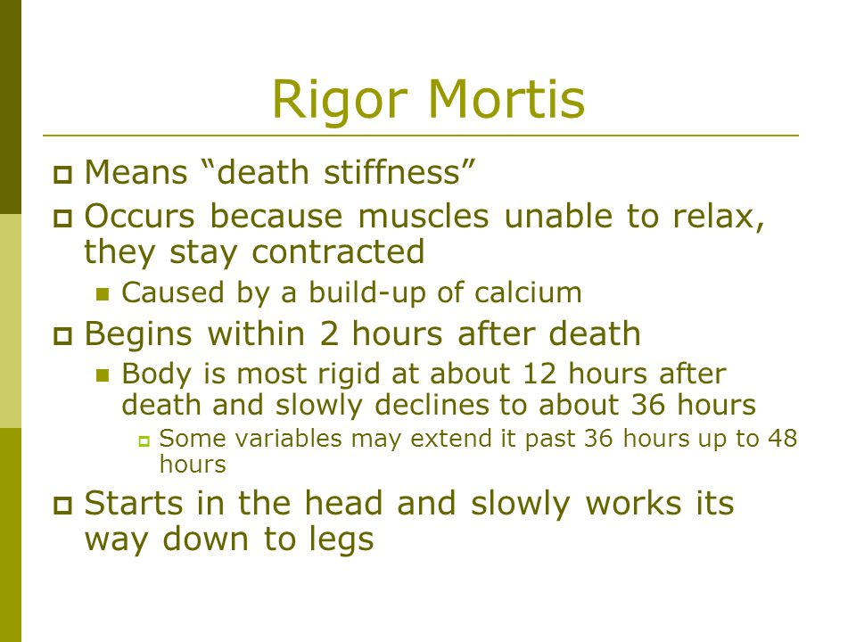 Rigor Mortis Means death stiffness