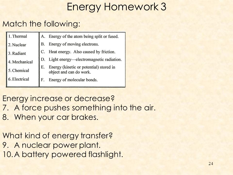 Energy Homework 3 Match the following: Energy increase or decrease