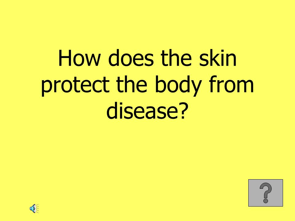 How does the skin protect the body from disease