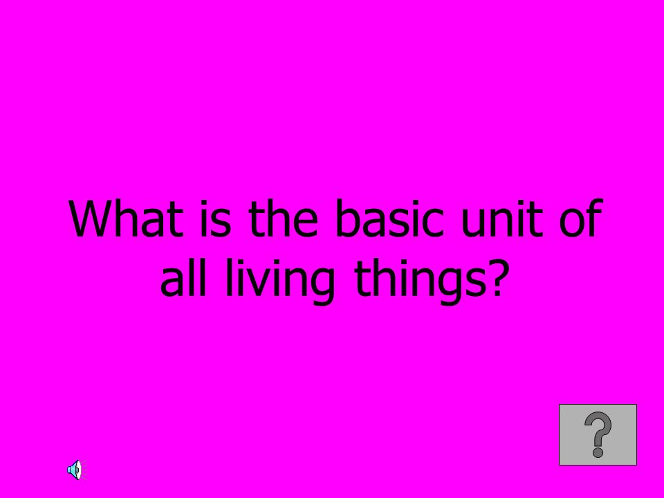 What is the basic unit of all living things
