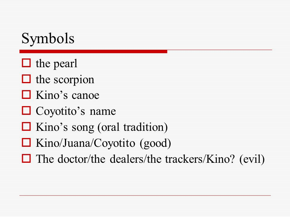 Symbols the pearl the scorpion Kino's canoe Coyotito's name