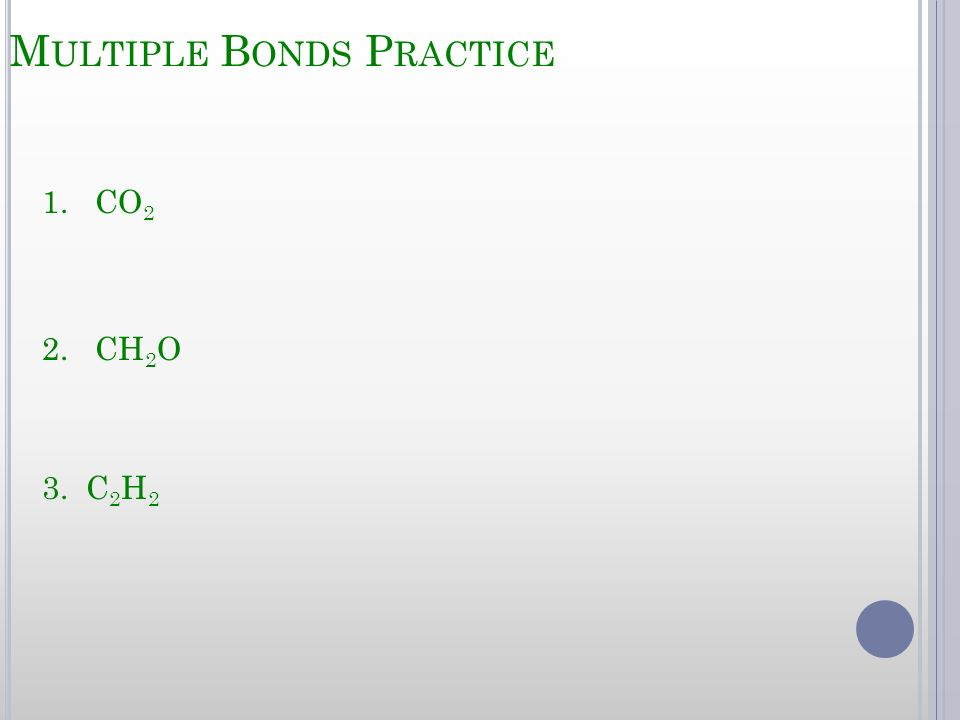 Multiple Bonds Practice