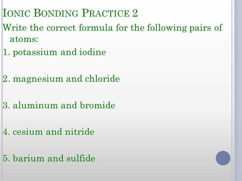Ionic Bonding Practice 2