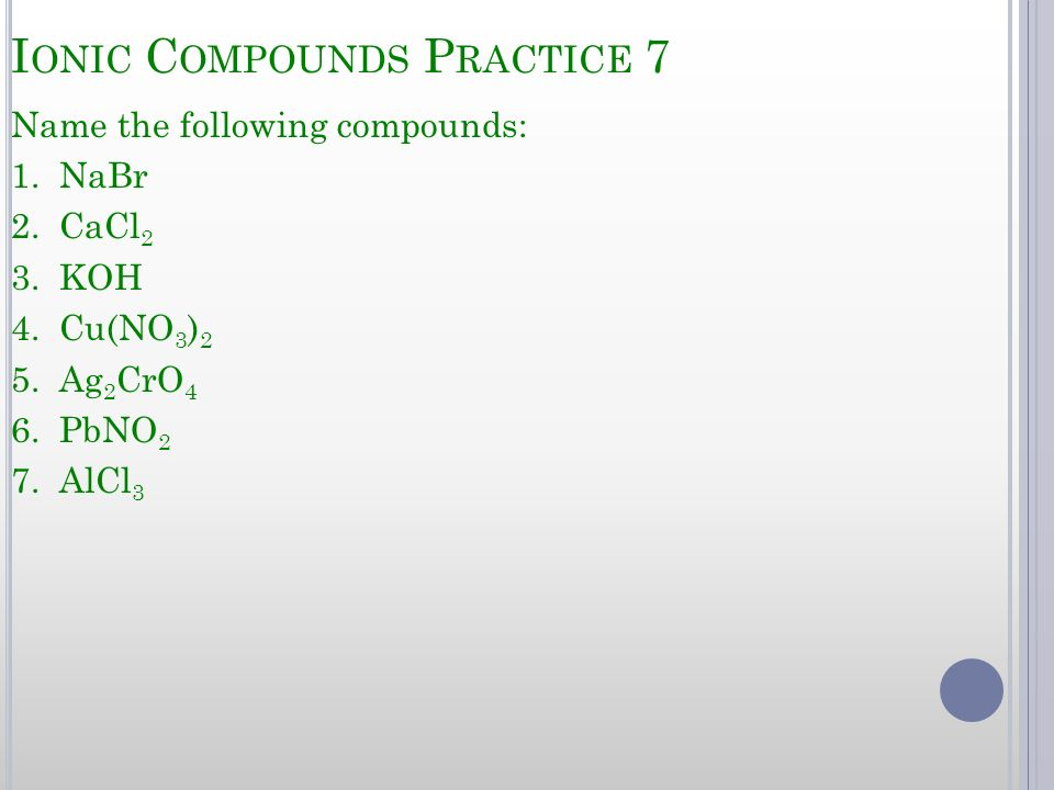 Ionic Compounds Practice 7