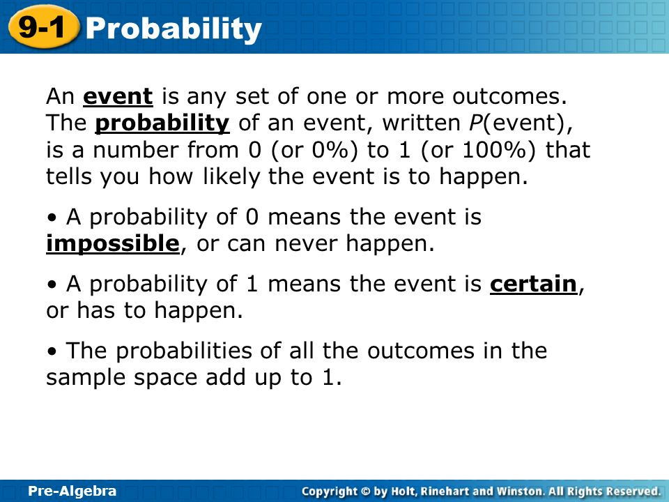 An event is any set of one or more outcomes