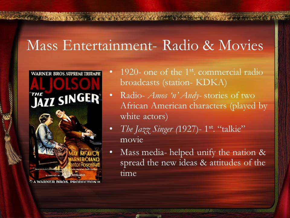 Mass Entertainment- Radio & Movies