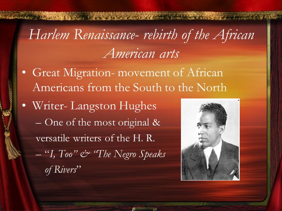 Harlem Renaissance- rebirth of the African American arts