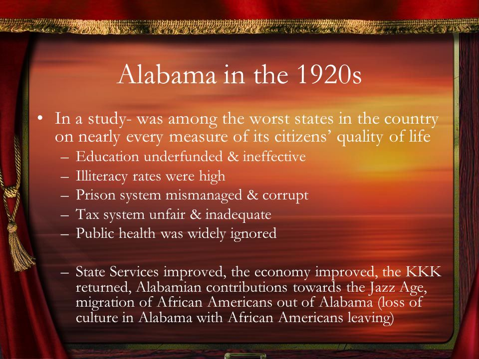 Alabama in the 1920s In a study- was among the worst states in the country on nearly every measure of its citizens' quality of life.