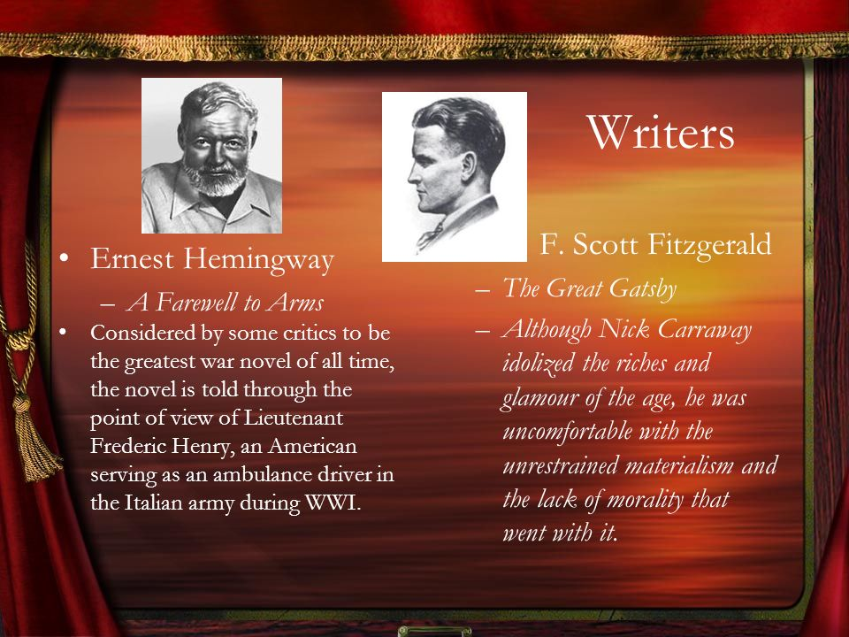 Writers F. Scott Fitzgerald Ernest Hemingway The Great Gatsby