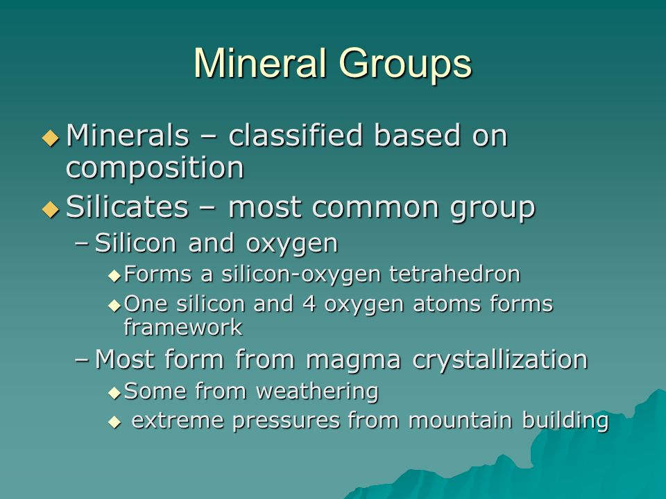 Mineral Groups Minerals – classified based on composition