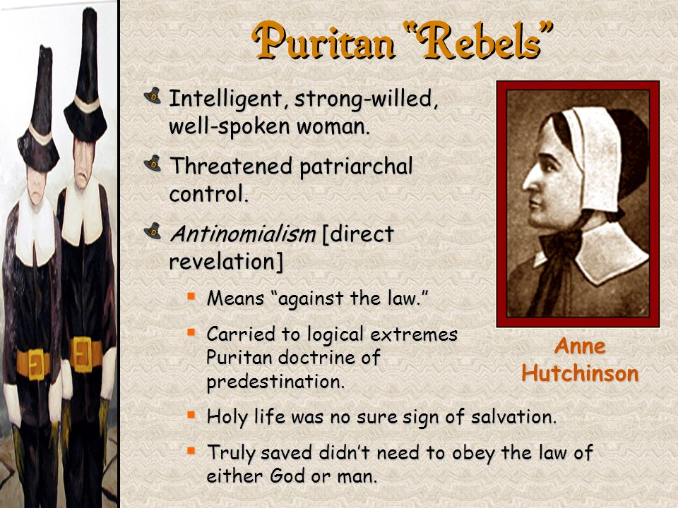 Puritan Rebels Intelligent, strong-willed, well-spoken woman.