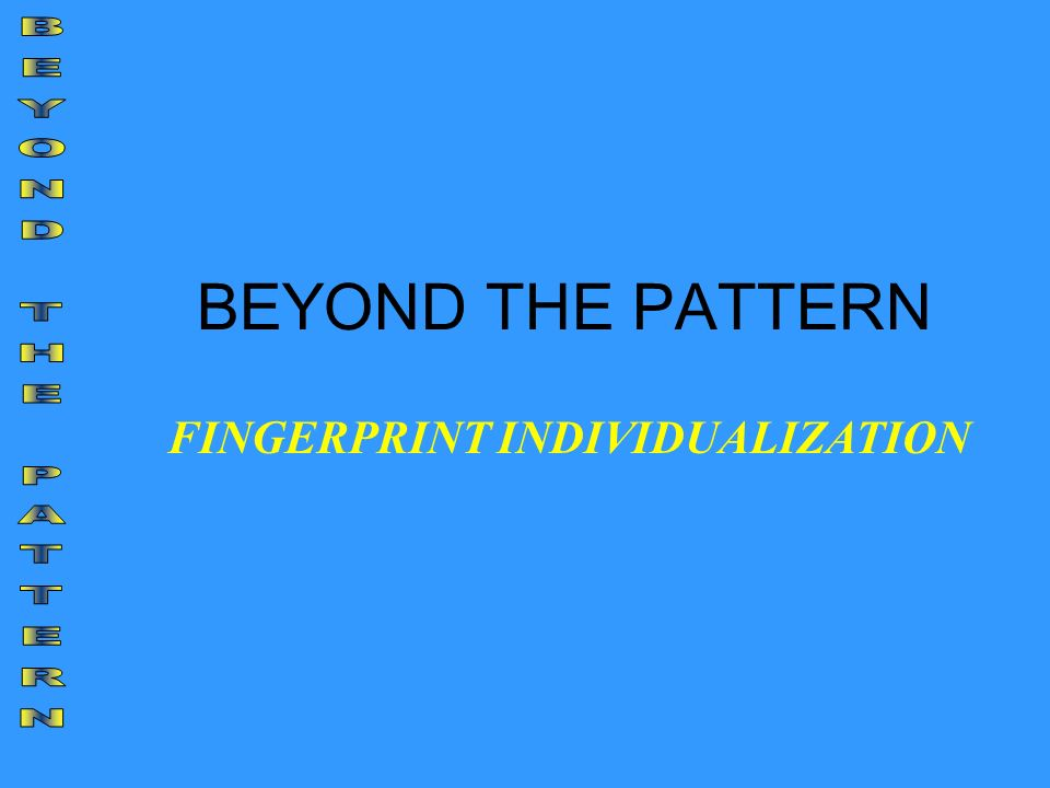 FINGERPRINT INDIVIDUALIZATION